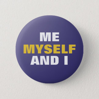 Me Myself and I 2 Inch Round Button