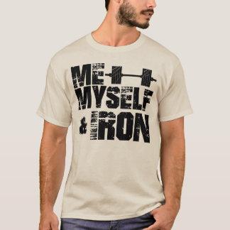 Me, Myself, & Iron T-Shirt