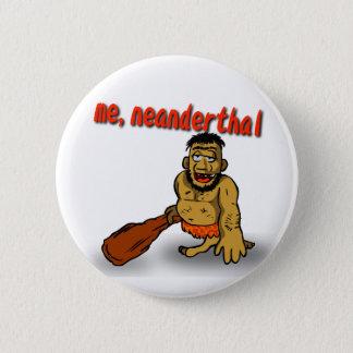 Me Neanderthal Button