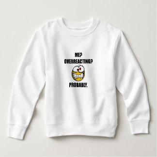 Me Overreacting Probably Sweatshirt