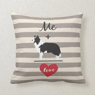 Me plus Border Collie equal Love Cute Pillow
