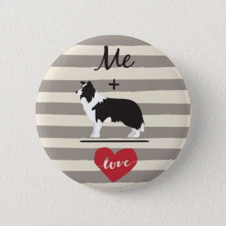 Me plus Border Collie equal Love Round Button
