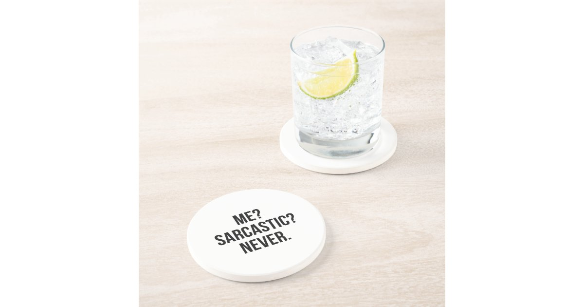 Me Sarcastic Never Drink Coasters Zazzle