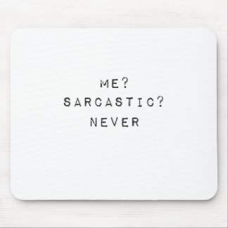 me sarcastic never mouse pad