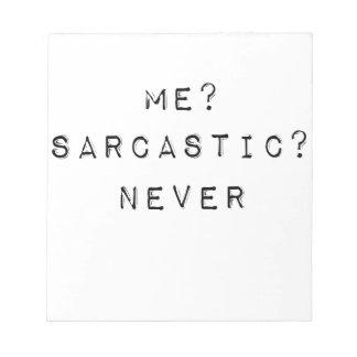 me sarcastic never notepad