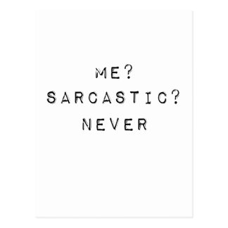 me sarcastic never postcard