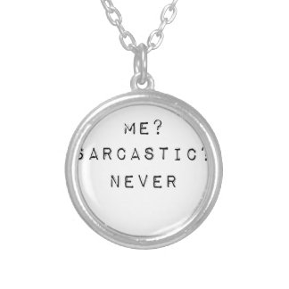 me sarcastic never silver plated necklace