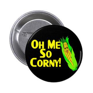Me So Corny 2 Inch Round Button