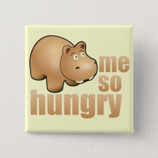 me so hungry funny hippo pinback button
