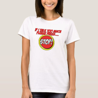 me...talk too much??? T-Shirt