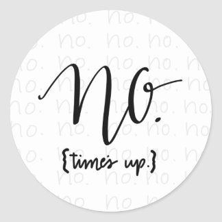 Me Too Movement Inspired No Times Up Classic Round Sticker