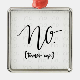 Me Too Movement Inspired No Times Up Metal Ornament