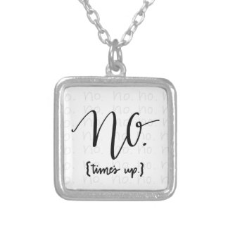 Me Too Movement Inspired No Times Up Silver Plated Necklace