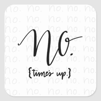 Me Too Movement Inspired No Times Up Square Sticker