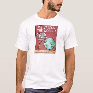 Me Vs the World T-Shirt