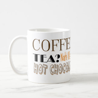Me Want Hot Chocolate! Coffee Mug