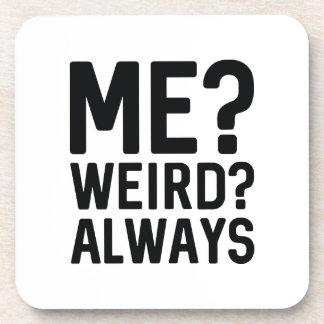 Me? Weird? Always Coaster