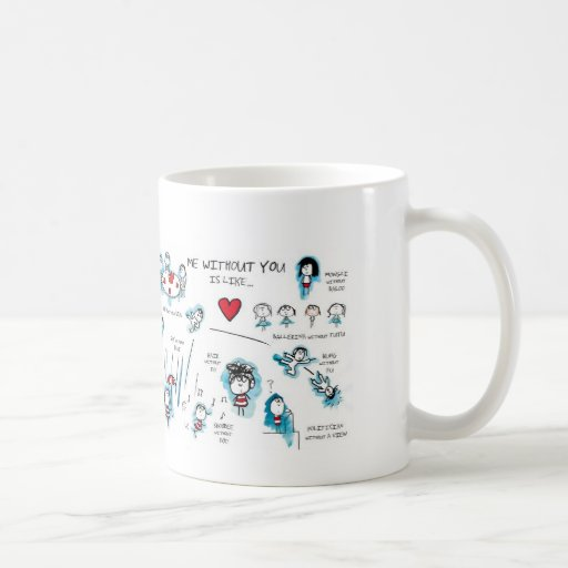 Me without you - Valentine - Love Coffee Mugs