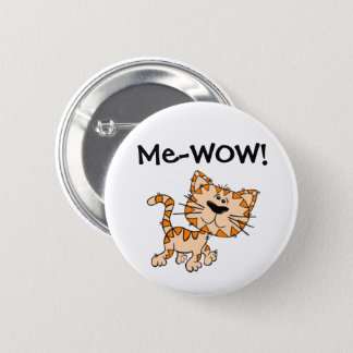 Me-WOW, Meow, Good Job, Wow! Cute Kitty Cat 2 Inch Round Button