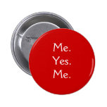 Me.Yes.Me. Pinback Button