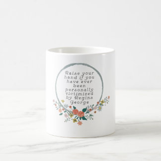 Mean Girls Quote - Regina George Coffee Mug