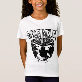Mean Melin T-Shirt