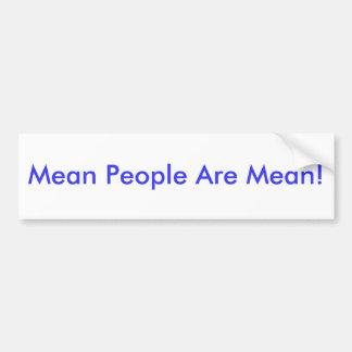 Mean People Are Mean! Bumper Sticker