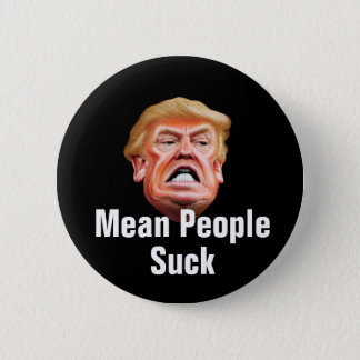 Mean People Suck - Anti President Trump Healthcare 2 Inch Round Button