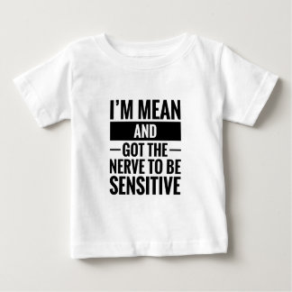 Mean & Sensitive Baby T-Shirt