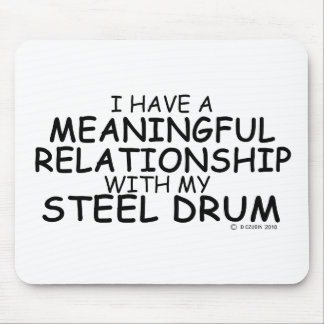 Meaningful Relationship Steel Drum Mousepad
