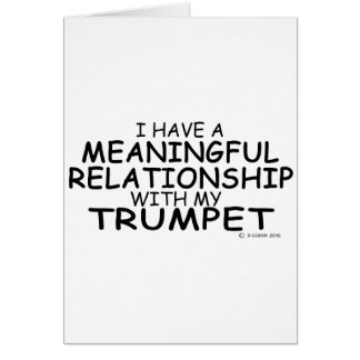 Meaningful Relationship Trumpet Card