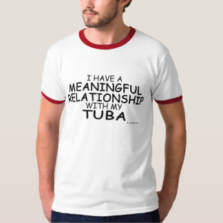Meaningful Relationship Tuba T-Shirt