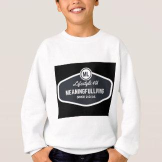 MeaningfulLiving sign logo Sweatshirt