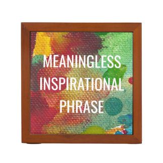 Meaningless Inspirational Phrase Desk Organizer