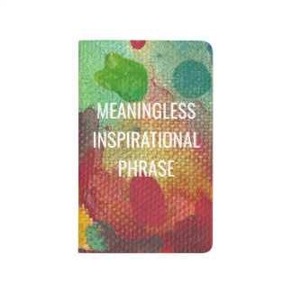 Meaningless Inspirational Phrase Journal