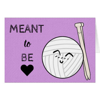 Meant to Be ♥ Knitting & Yarn Crafts Card