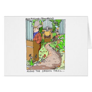 Meanwhile On The Organ Trail Funny Tees Mugs Etc. Card