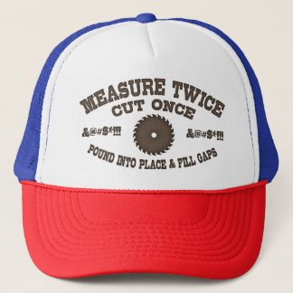 Measure Twice -617 Trucker Hat