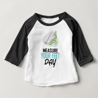 Measure Your Feet Day - Appreciation Day Baby T-Shirt