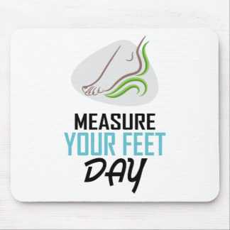 Measure Your Feet Day - Appreciation Day Mouse Pad