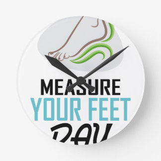 Measure Your Feet Day - Appreciation Day Round Clock