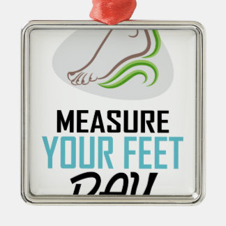 Measure Your Feet Day - Appreciation Day Silver-Colored Square Ornament