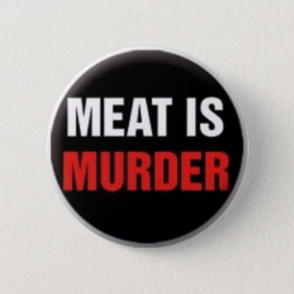 Meat is murder 2 inch round button
