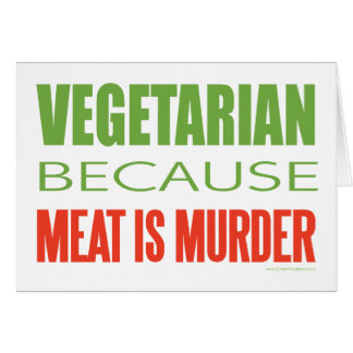 Meat Is Murder - Anti-Meat Greeting Card
