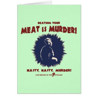 ...Meat Is Murder Greeting Card