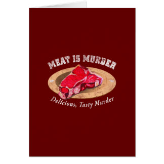 Meat Is Murder - Delicious, Tasty Murder Card