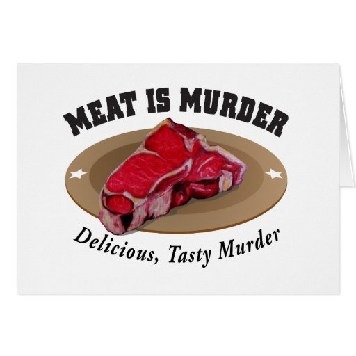 Meat Is Murder - Delicious, Tasty Murder Cards