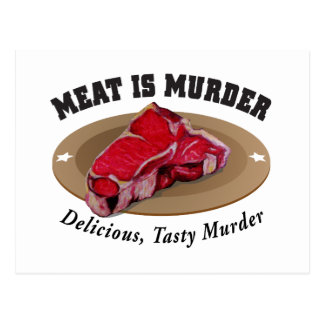 Meat Is Murder - Delicious, Tasty Murder Postcard