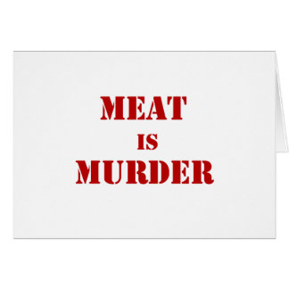 Meat is Murder Greeting Card