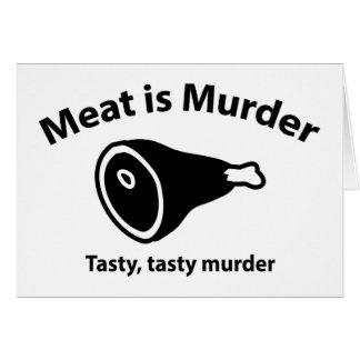 Meat is Murder. Tasty, tasty murder. Greeting Card